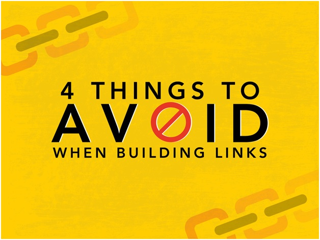 4 Things to Avoid When Building Links
